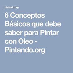 6 Conceptos Básicos que debe saber para Pintar con Oleo - Pintando.org