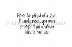 Never be Afraid of a Scar - Unity Stamp Company Amazing Quotes, Cute Quotes, Great Quotes, Positive Quotes, Motivational Quotes, Inspirational Quotes, Wisdom Quotes, Quotes To Live By, Peace Quotes