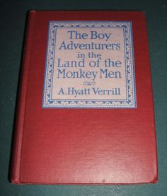 1923 1st edition of The Boy Adventures in the Land of the Monkey Men By Verrill