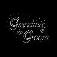 Grandma of the Groom Rhinestone Tshirt Wedding Design Motif Grandma of the Groom Rhinestone Tee Shirt by BlingnPrintStreet on Etsy https://www.etsy.com/listing/418714359/grandma-of-the-groom-rhinestone-tshirt