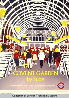 Image Credits: London Transport Museum -Covent Garden by Tube, by Elizabeth Baranov, 1987 (End or continue to Vintage London, Old London, Covent Garden, Leicester, Museum Poster, London Transport Museum, London Poster, Railway Posters, Vintage Travel Posters