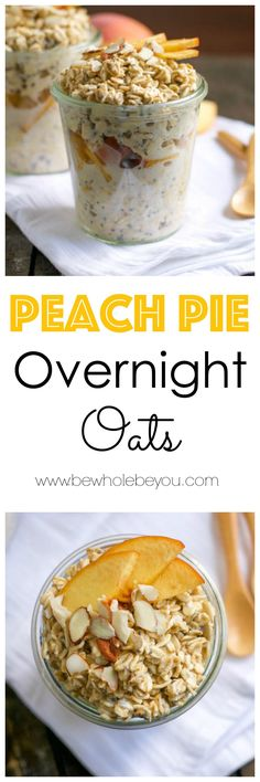 Peach Pie Overnight Oats. Be Whole. Be You.