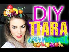 DIY: Tiara de frutas para o carnaval estilo Carmen Miranda - GlitterinadoGlitterinado