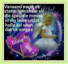 Goeie Nag, Afrikaans Quotes, Good Night Wishes, Morning Greeting, Inspirational Quotes, Words, Inspire Quotes, Mornings, Amen
