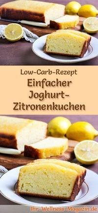 Simple low carb yoghurt lemon cake - recipe without sugar .- Einfacher Low Carb Joghurt-Zitronenkuchen – Rezept ohne Zucker Recipe for low-carb yoghurt-lemon cake: The low-carb, low-calorie cake is prepared without sugar and corn flour … carb bake - Low Calorie Cake, Low Calorie Recipes, Keto Recipes, Cake Recipes, Dinner Recipes, Lunch Recipes, Diabetic Recipes, Drink Recipes, Dessert Recipes