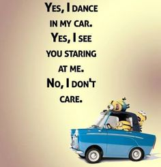 Yea I really don't, So u can ether dance with me or just keep staring with y... - dance, don39t, ether, Funny Minion Quote, funny minion quotes, staring, yea - Minion-Quotes.com