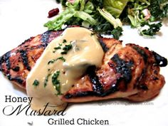 Honey Mustard Grilled Chicken!  This delicious and juicy chicken is amazing....  the best part is the sauce!