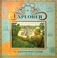 How to be an Explorer An Adventurer's Guide Sir Henry Hardcastle used hardback Reading Online, Books Online, Chapter Books, Kindle, Books To Read, Novels, Pdf Book, Explore, Adventure
