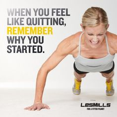 When you feel like quitting, remember why you started. #workout #exercise #fitness #LesMills
