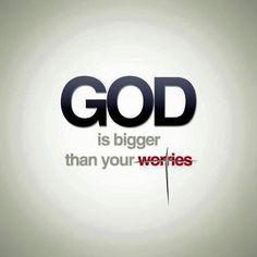 The enemy of our souls loves to magnify our troubles, our selfish desires, anything wrong in our lives. Justifying sin & going against Gods very clear & understandable Word is one of his favorite tactics. He makes what he wants us to do bigger than what we KNOW God wants us to do. It's all LIES!!! But the fact is GOD IS BIGGER THAN OUR WORRIES. Keep your focus on God Stop listening to satan. He is a liar & your #1 enemy!