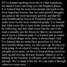 I think I could've written this almost word for word myself because this is exactly how life has unfolded for me. Such a powerful, life-giving quote. Great Quotes, Quotes To Live By, Me Quotes, Motivational Quotes, Inspirational Quotes, Chin Up Quotes, People Quotes, Amazing Quotes, Music Quotes