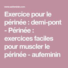 Exercice pour le périnée : demi-pont - Périnée: exercices faciles pour muscler le périnée - aufeminin