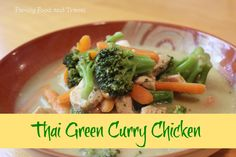 Thai Green Curry Chicken - Family Food And Travel
