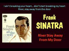 River Stay Away From My Door (Frank Sinatra - with Lyrics)