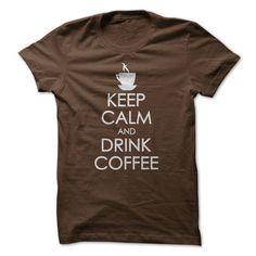 Drink Coffee http://www.sunfrogshirts.com/LifeStyle/keep-calm-drink-coffee.html?3686
