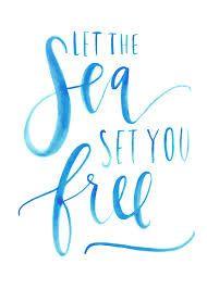 let the sea set you free - Google Search