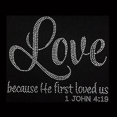 Faith Love Because He First Loved Us 1 John 4:19 8x9