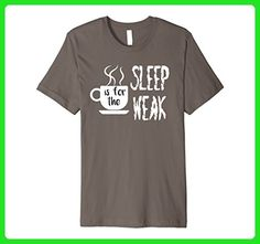 Mens Premium Sleep is for the Weak Coffee Lovers Shirt Small Asphalt - Food and drink shirts (*Amazon Partner-Link)
