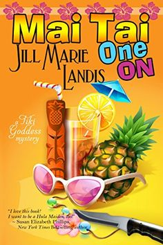 Mai Tai One on: The Tiki Goddess Mystery Series Book 1 by Jill Marie Landis Mystery Novels, Mystery Series, Mystery Thriller, Susan Elizabeth Phillips, Book 1, This Book, Kristin Hannah, Hawaii Pictures, Mai Tai