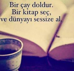 Bir çay doldur. Bir kitap seç, ve dünyayı sessize al. Coffee And Books, Amazing Quotes, Cool Words, Red Books, I Love Books, Books To Read, Good Sentences, Reading Library, Poems Beautiful