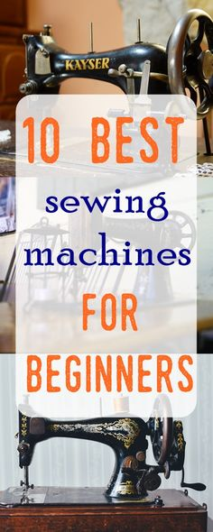 beginner sewing machines   brother sewing machines   sewing for beginners   best sewing machines