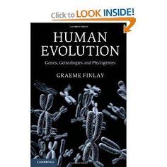 Human Evolution: Genes, Genealogies and Phylogenies: Graeme Finlay: 9781107040120: Amazon.com: Books