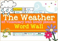The Weather Word Wall: 45 Words with Lovely Pictures - Cold weather:            12 words - Warm/hot weather:     10  words- Wet weather:             12 words- Mist and fog:              5  words   - Wind:                         7 words    *** Printable*** Adjustable: Word and PDF File included in the zip fileThank you very much for stopping at my store And please  give me your kind comment for improving.Smiley Teacher*****************************************************************You may…