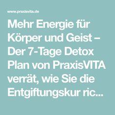 Mehr Energie für Körper und Geist – Der 7-Tage Detox Plan von PraxisVITA verrät, wie Sie die Entgiftungskur richtig angehen – und das ganz ohne die teuren Detox-Produkte.