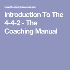 Introduction To The 4-4-2 - The Coaching Manual