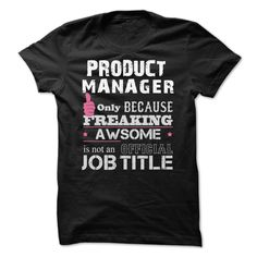 Awesome Product Manager Shirts, Order HERE ==> https://www.sunfrog.com/Funny/Awesome-Product-Manager-Shirts.html?58114 #christmasgifts #xmasgifts #birthdaygifts