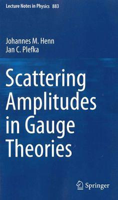 Scattering amplitudes in gauge theories / Johannes M. Henn, Jan C. Plefka