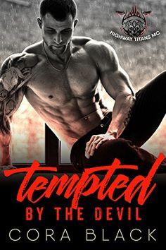 Tempted by the Devil: Highway Titans MC by Cora Black https://www.amazon.com/dp/B01M9FPSB5/ref=cm_sw_r_pi_dp_x_yTniyb5PKCGNZ