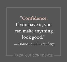 A favorite quote from Diane von Furstenberg that inspires us to feel confident, powerful and strong. Quotes For Kids, Quotes To Live By, Me Quotes, Style Quotes, Qoutes, Diva Quotes, Beauty Quotes, Hair Cut Quotes, Perfect Hair Day
