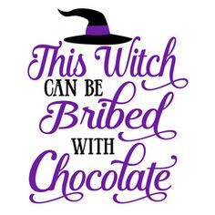 Silhouette Design Store - View Design this witch can be bribed with chocolate Halloween Quotes, Halloween Signs, Halloween Cards, Holidays Halloween, Halloween Shirt, Halloween Fun, Halloween Decorations, Halloween Phrases, Halloween Chalkboard