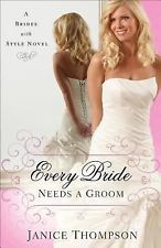 Brides with Style: Every Bride Needs a Groom : A Novel 1 by Janice Thompson...