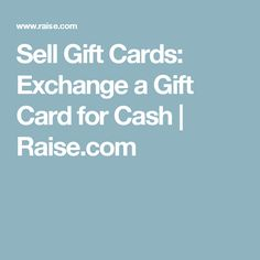 Sell Gift Cards: Exchange a Gift Card for Cash | Raise.com
