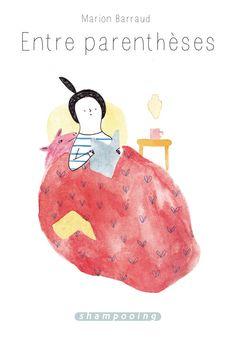 Entre parenthèses Date de parution : 10/09/2014 | ISBN : 978-2-7560-5973-0 Scénario : Marion BARRAUD Dessin : Marion BARRAUD