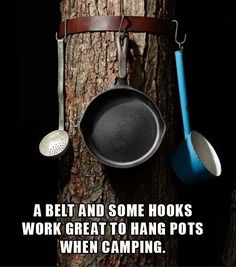 Use a belt and hooks to hang up pots and pans. | 41 Camping Hacks That Are Borderline Genius