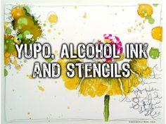 8.6.16 - Stencil MANIA - Alcohol Ink - DeeDee Catron