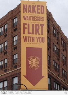 """The NAKED truth about our WAITRESSES is that the only FLIRT WITH YOU to get a better tip"" Clever Ad. The Hierarchy is well played here. 