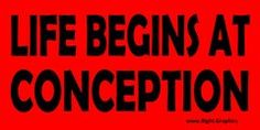 Life begins at conception.