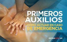 Primeros auxilios: ¿cómo actuar ante una emergencia?