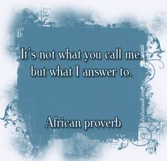 african proverbs   african proverb
