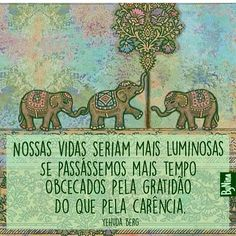 Não alimente a carência. Comece a agradecer por tudo que você é e pelas coisas boas que você tem. Sinta a plenitude. ByNina #frases #gratidão #carência #vida #pessoas #yerudaberg #pensamentos #pensamentopositivo #autoajuda #amorpróprio #instabynina Words Quotes, Wise Words, Portuguese Quotes, Yoga World, Special Words, Typography Quotes, Osho, Beauty Quotes, Best Self