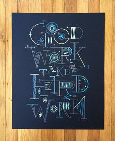 Brent Couchman Design & Illustration - Shop - Good Work Takes Hard Work - $ 40
