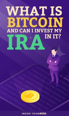 What Is Bitcoin And How Can I Invest It In My IRA Here are a couple of facts to take note of if you decide to include it as part of your retirement nest