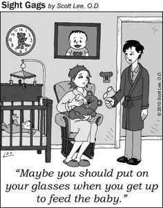"""""""Quizá deberías ponerte las gafas cuando te levantes a alimentar al bebé..."""""""