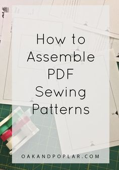 Tutorial: How to Assemble PDF Sewing Patterns - Oak & Poplar