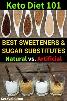 Low Carb Keto Diet Sugar Substitutes: Natural Sweeteners, Artificial Sweeteners and Sugar Alcohol - The Best and Worst via @ketovale