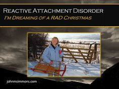 John M. Simmons RAD Holidays With Reactive Attachment Disorder